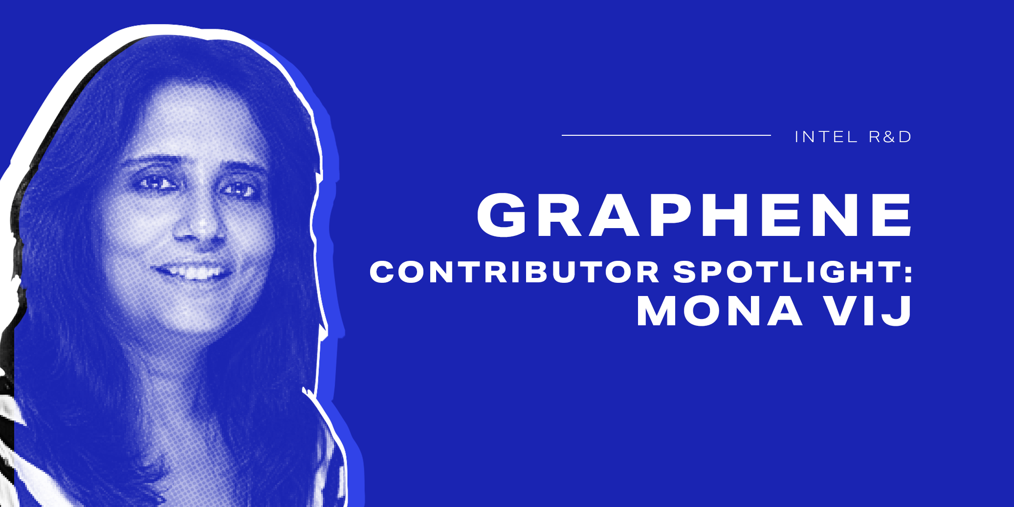 Contributor Spotlight - Mona Vij (Intel Labs)