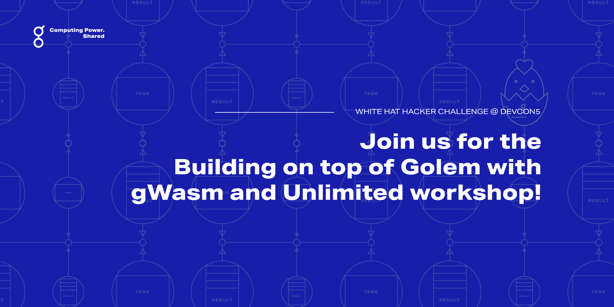 White hat hacker challenge @ DEVCON5 - but with a twist - Join us for the Building on top of Golem with gWasm and Unlimited workshop!