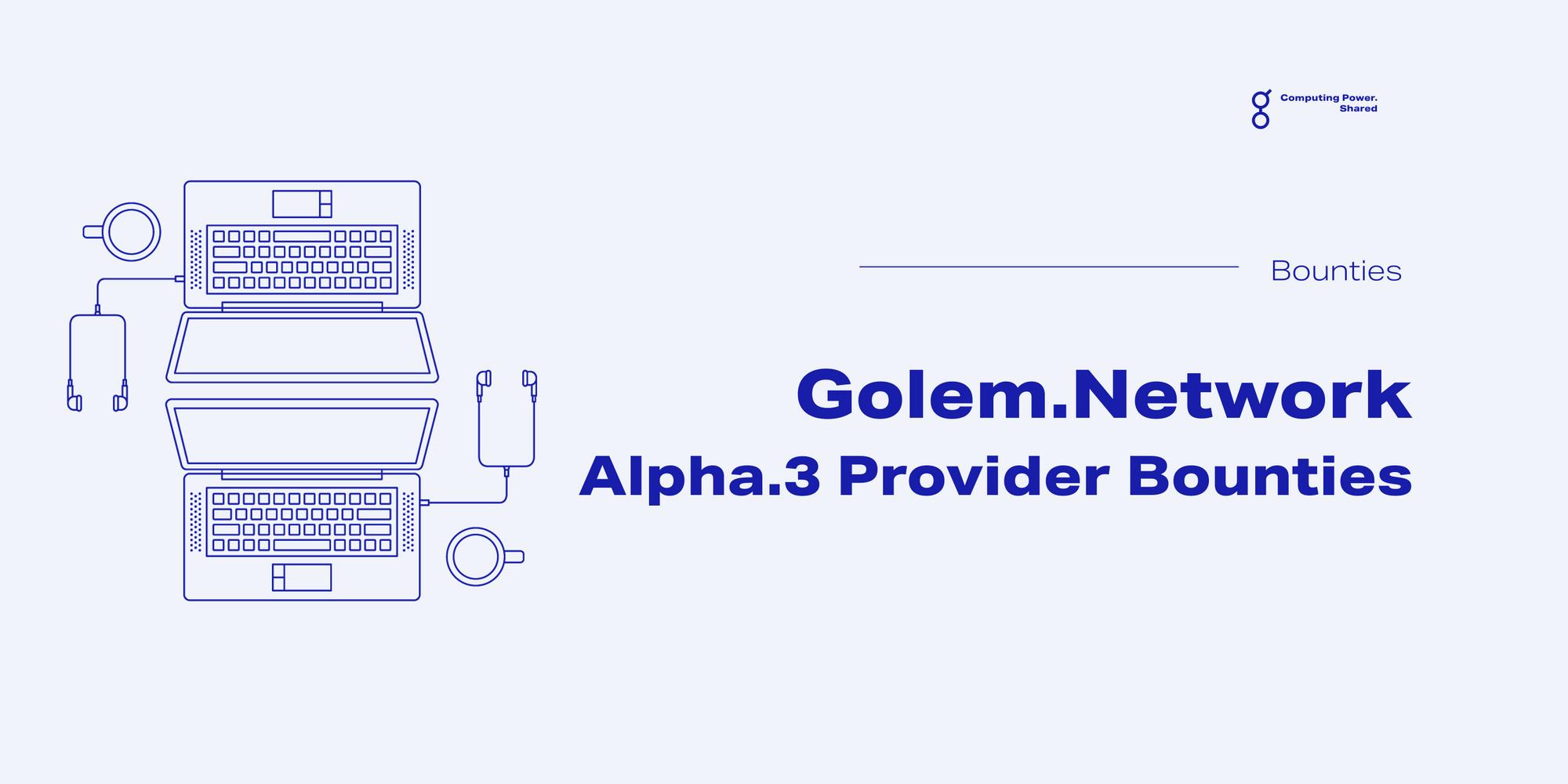 Golem Alpha.3 Provider Bounties