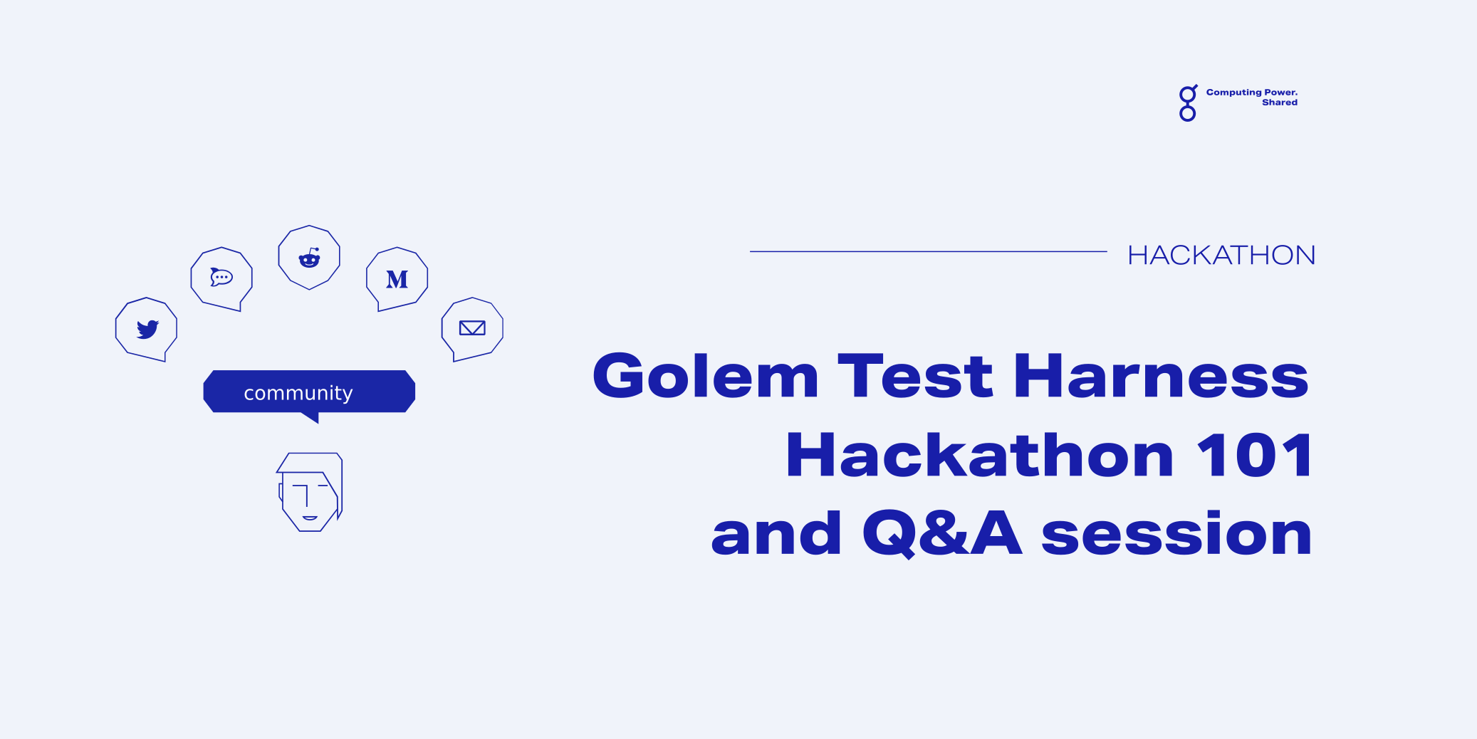 gWebinars: Golem Test Harness (Goth), Hackathon 101 and Q&A session