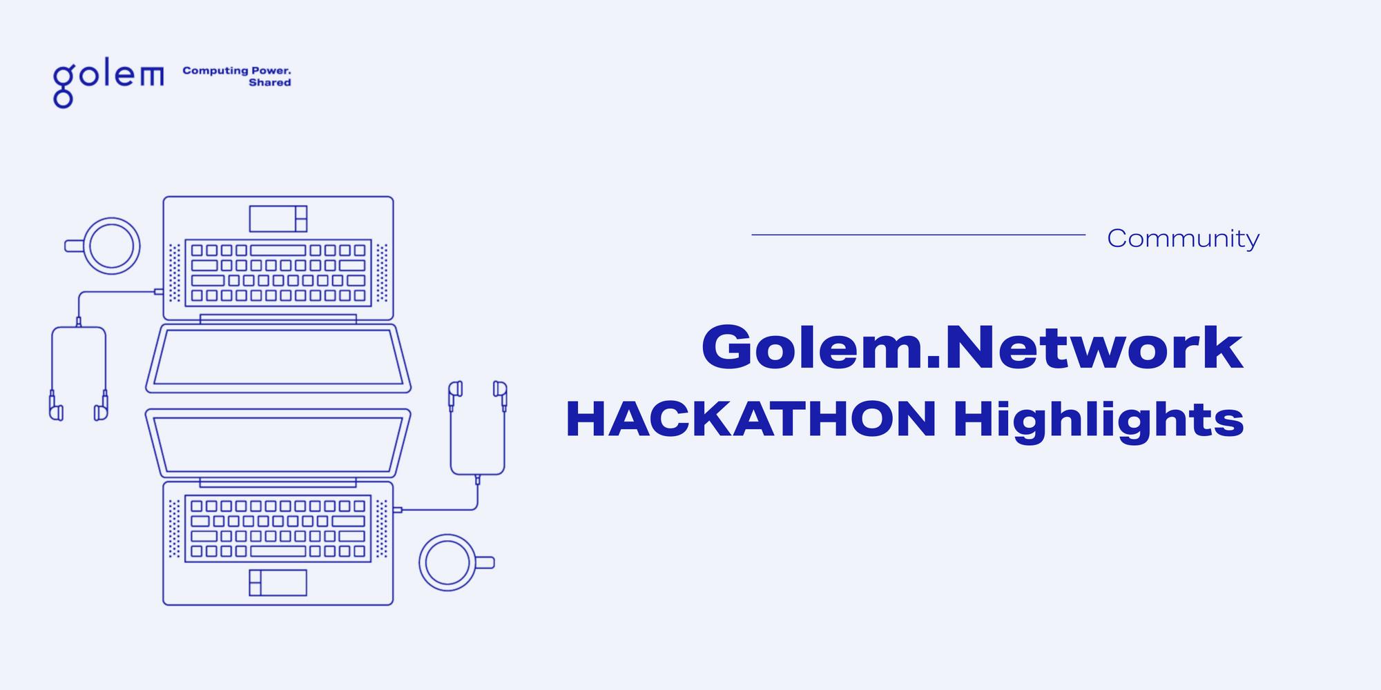 Golem Hackathon Highlights