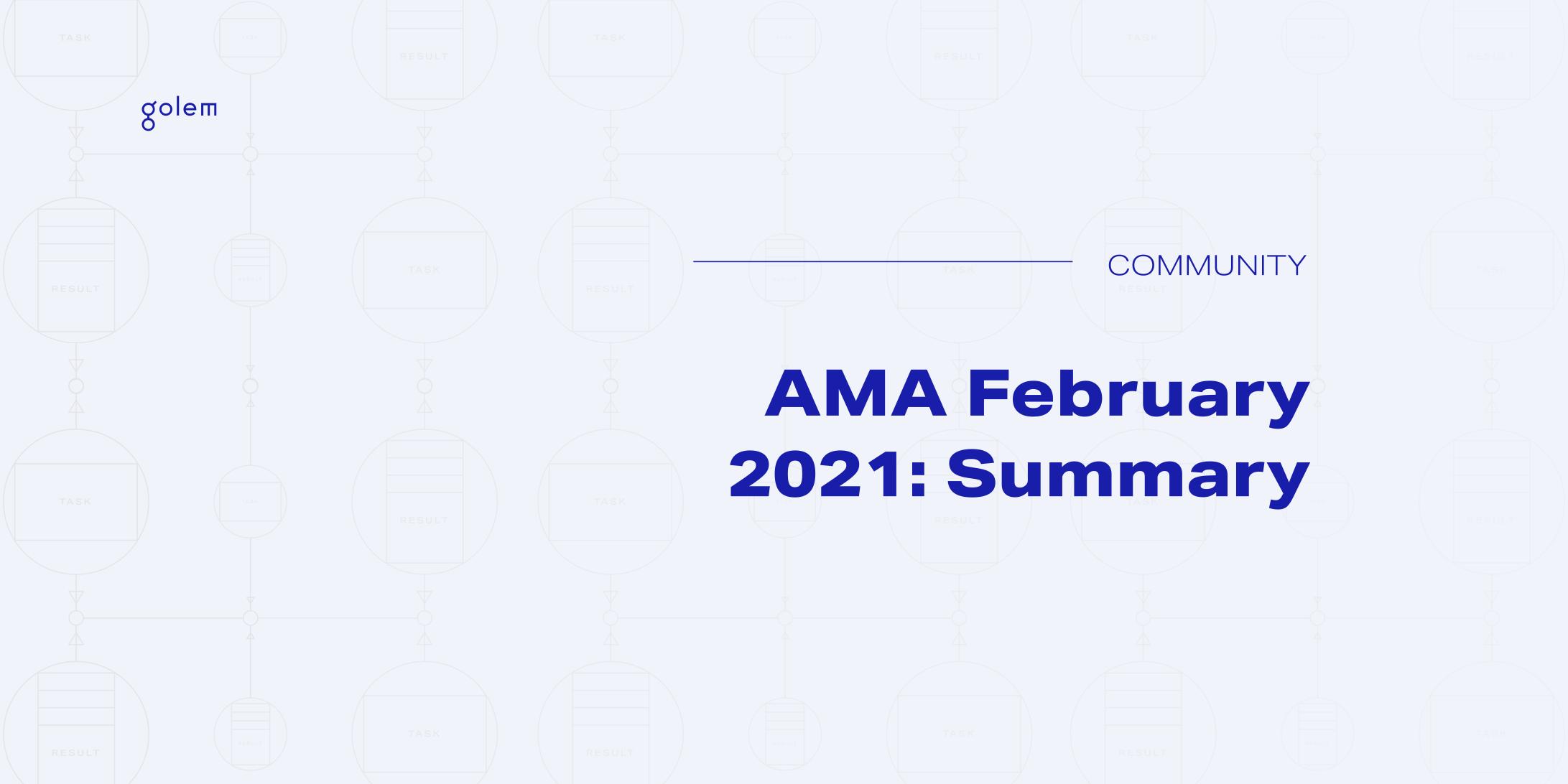AMA February 2021 Summary