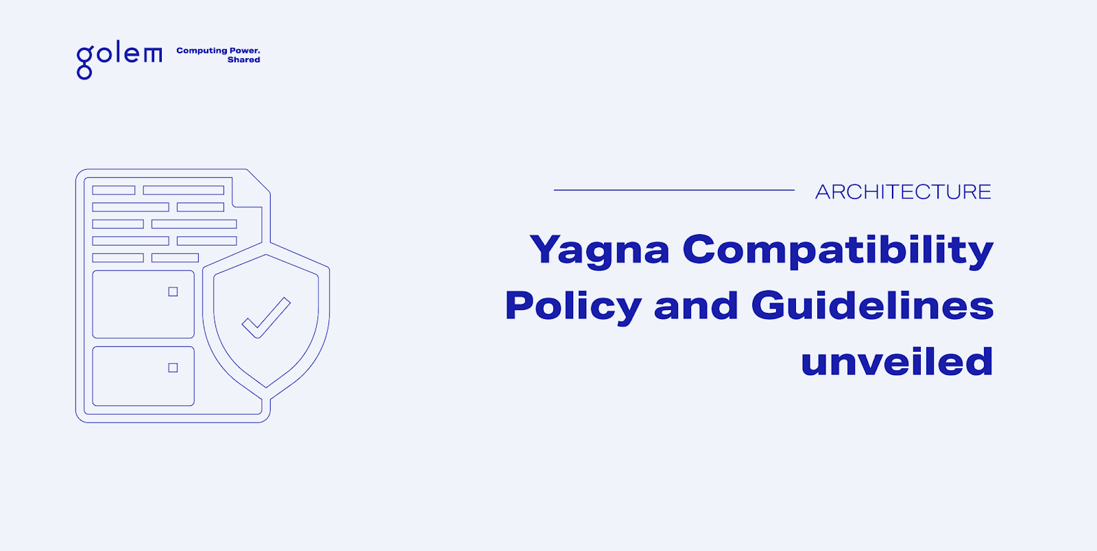 Yagna Compatibility Policy and Guidelines unveiled