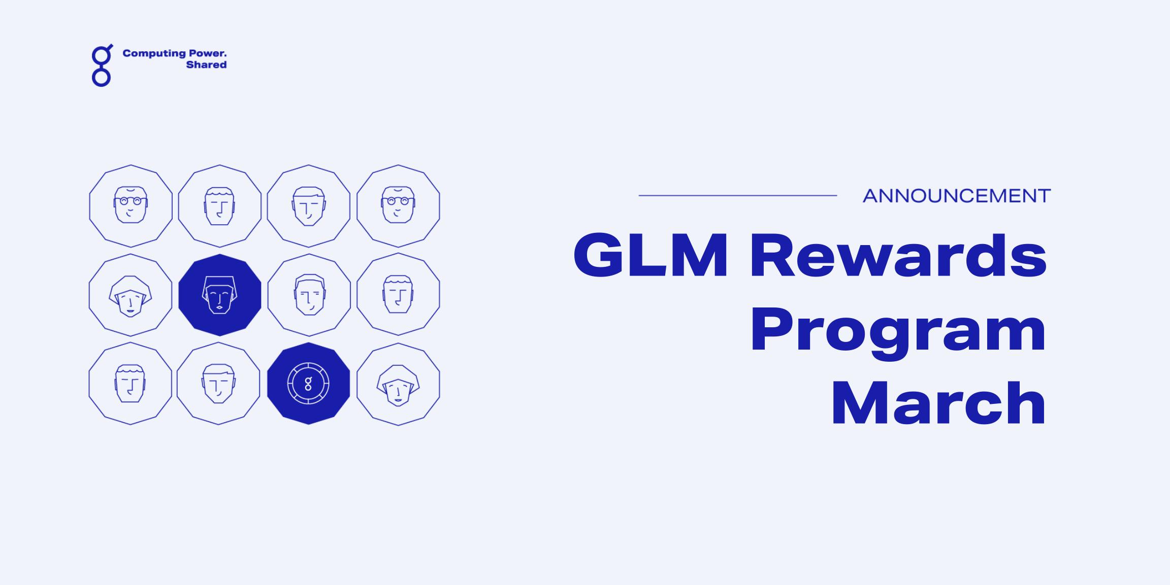GLM Rewards Program March Update!