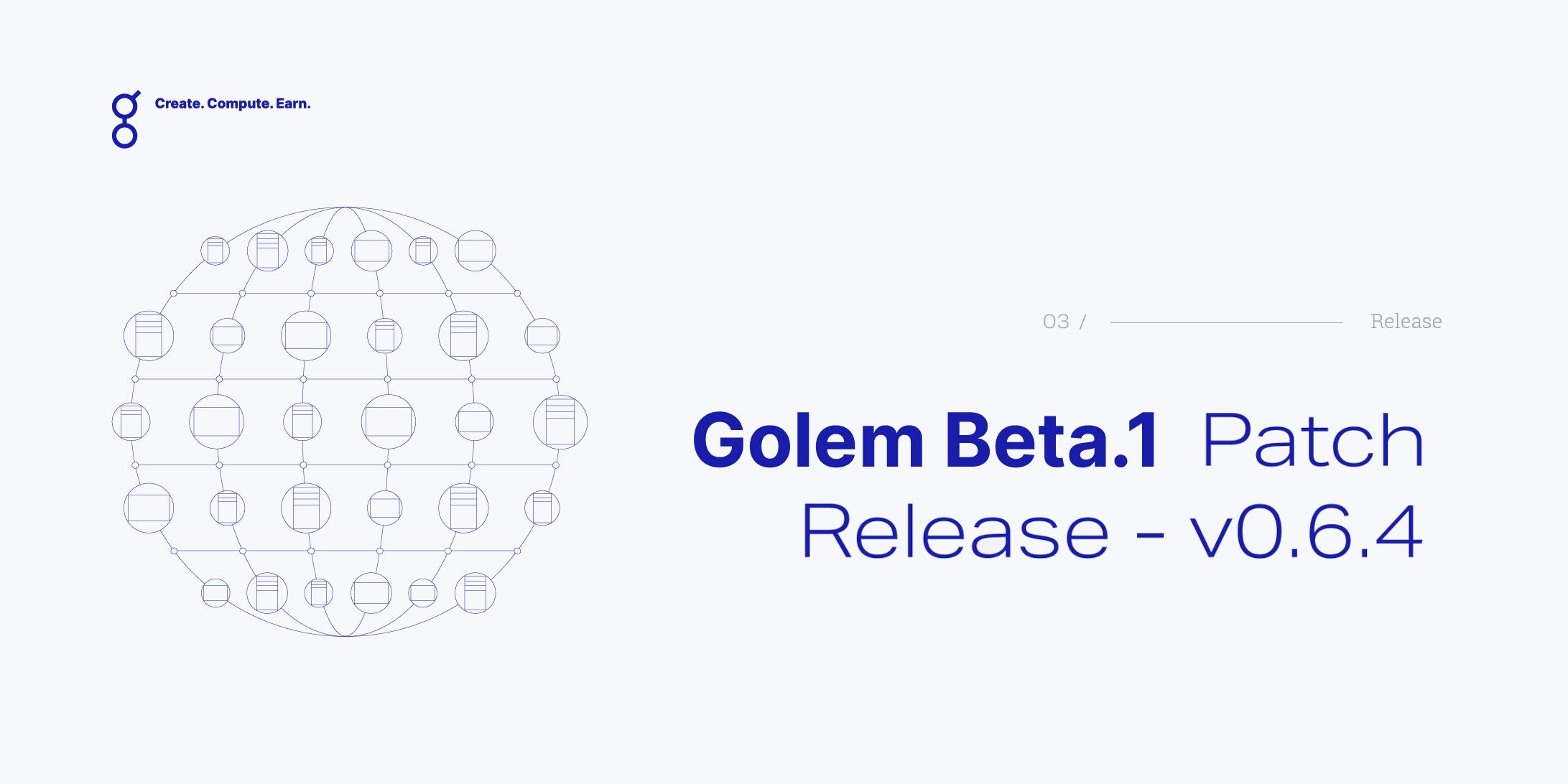 Golem Beta 1 Patch Release - v0.6.4
