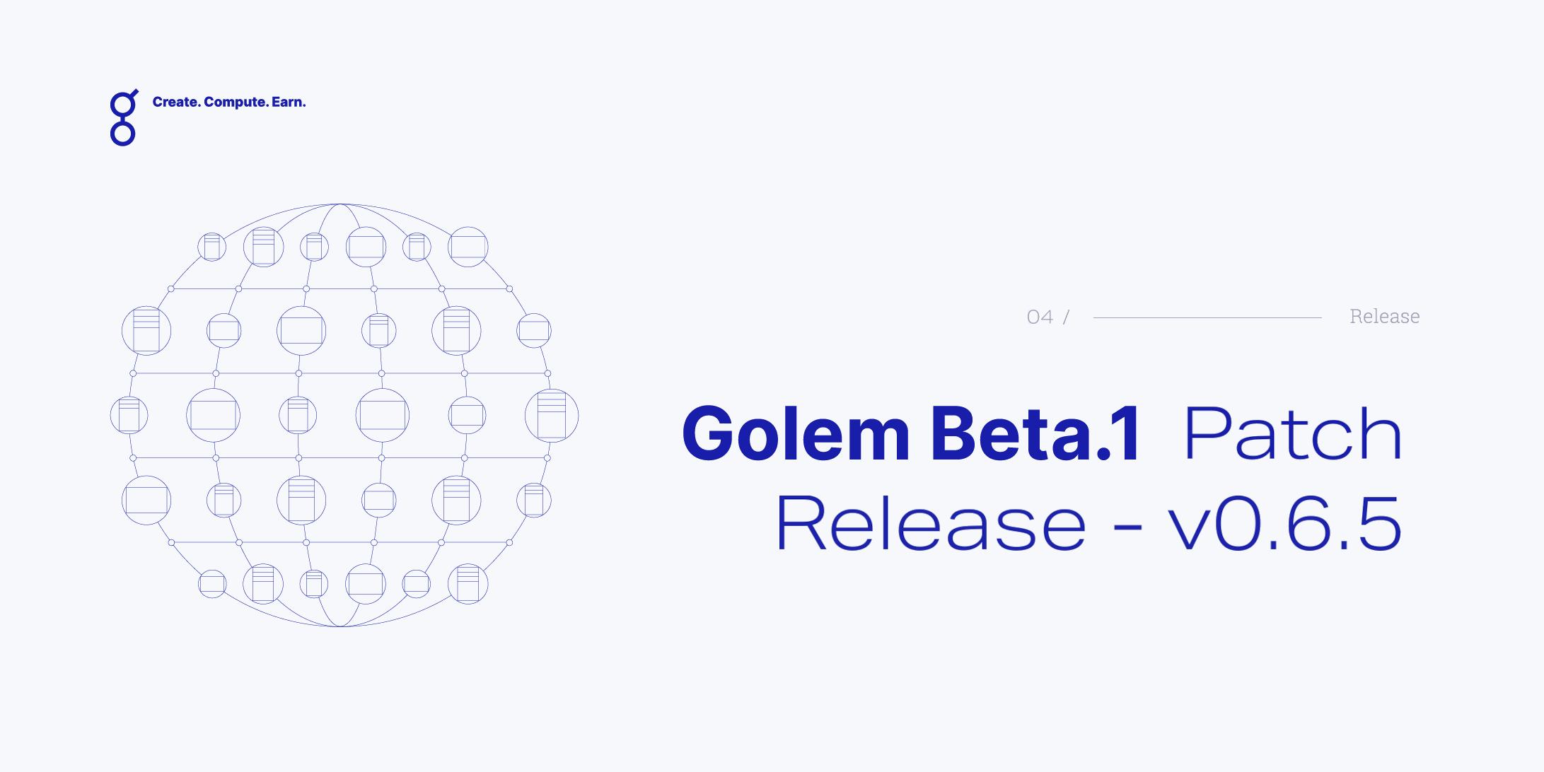 Golem Beta 1 Patch Release - v0.6.5