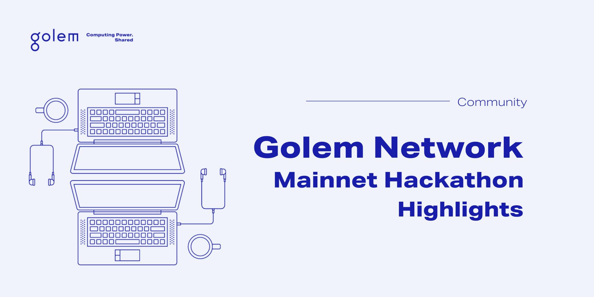Golem Mainnet Hackathon Highlights