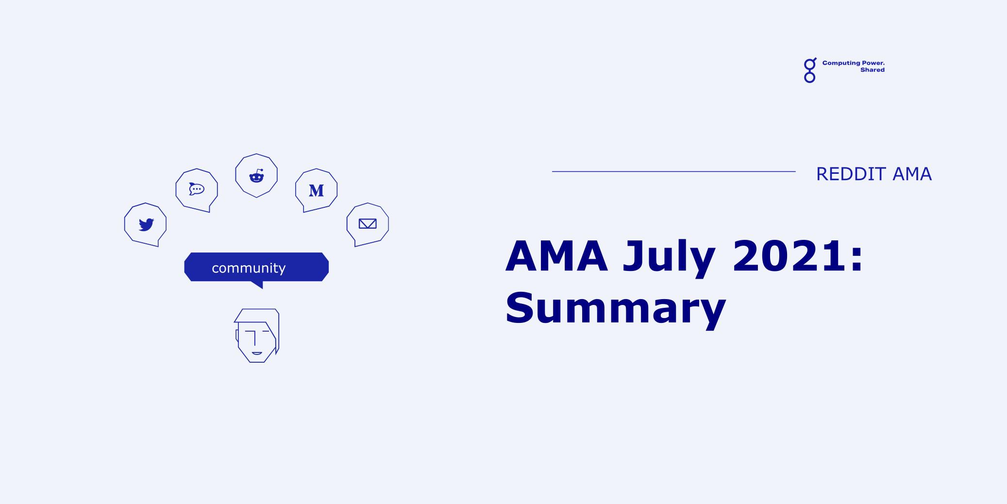 AMA July 2021 Summary
