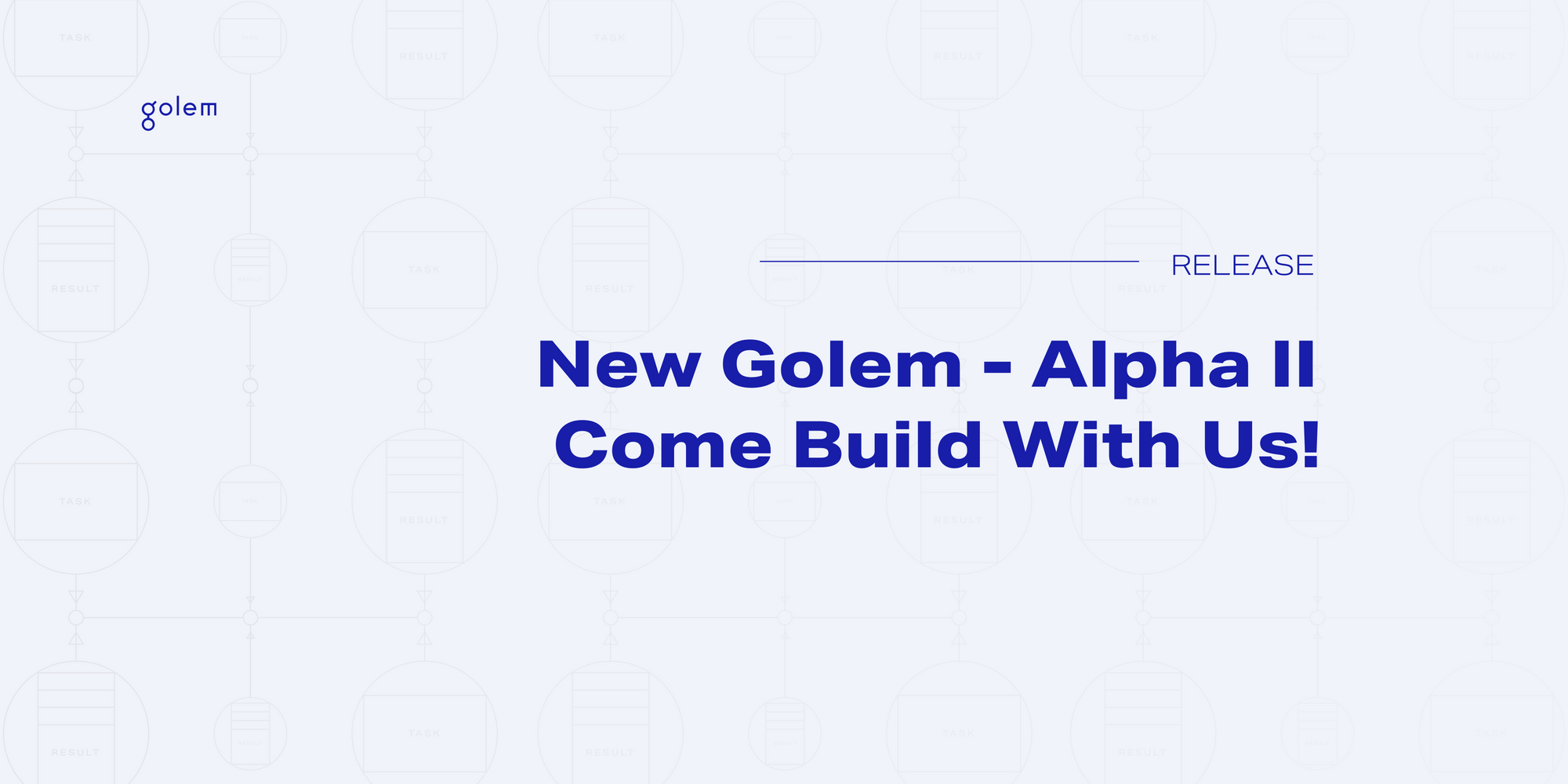 New Golem: Alpha II reveal - we're ready for you to come build with us!