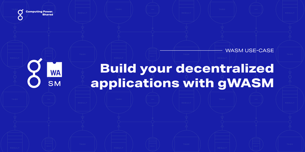 Build your decentralized applications with gWASM
