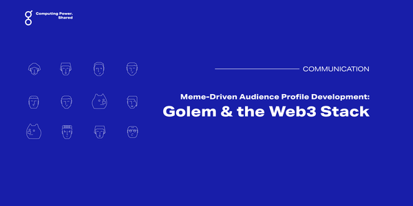 Meme-Driven Audience Profile Development: Golem & the Web3 Stack