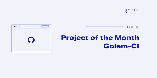 Project of the Month - Golem CI