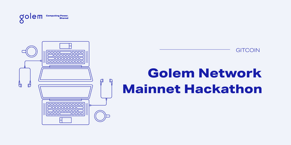 Welcome to Golem + Gitcoin GR9 Hackathon #2: mainnet is here!
